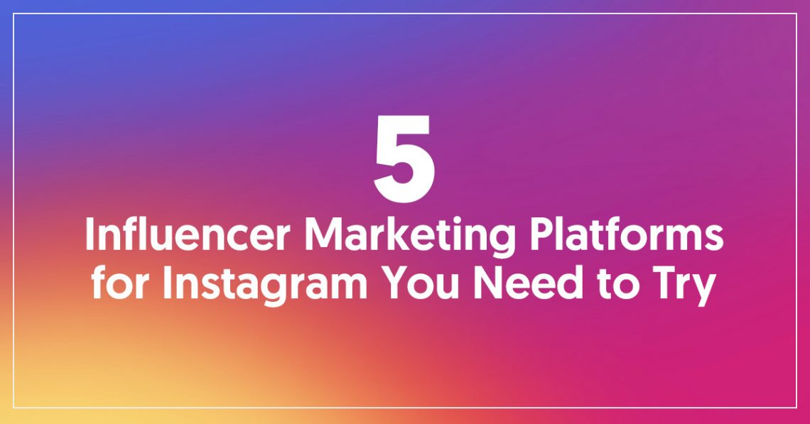 influencer marketing platforms instagram