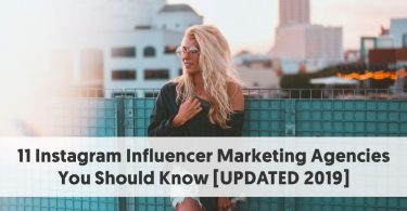 11 Instagram Influencer Marketing Agencies You Should Know [UPDATED 2019]