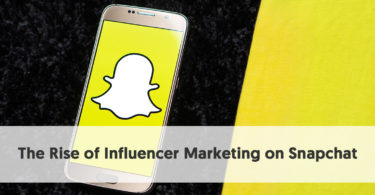 The Rise of Influencer Marketing on Snapchat