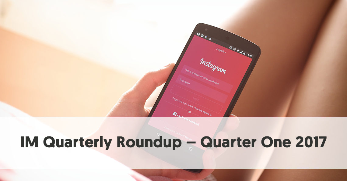 Influencer Marketing Roundup - Quarter One 2017