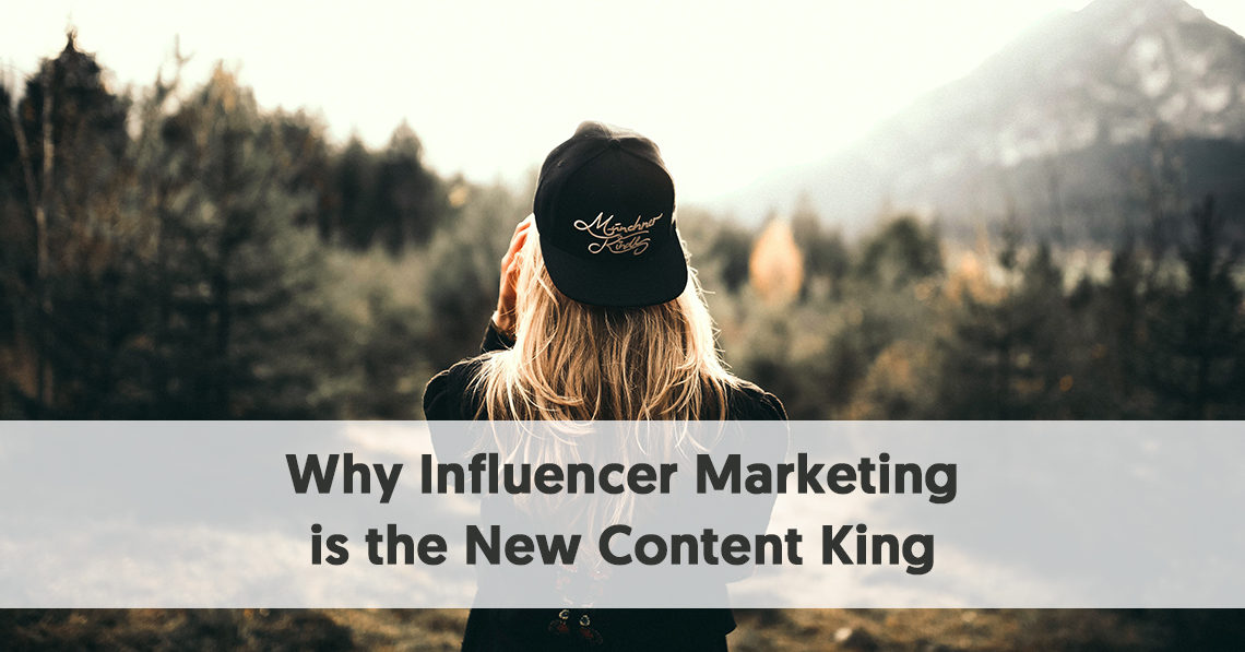 Why Influencer Marketing is the New Content King