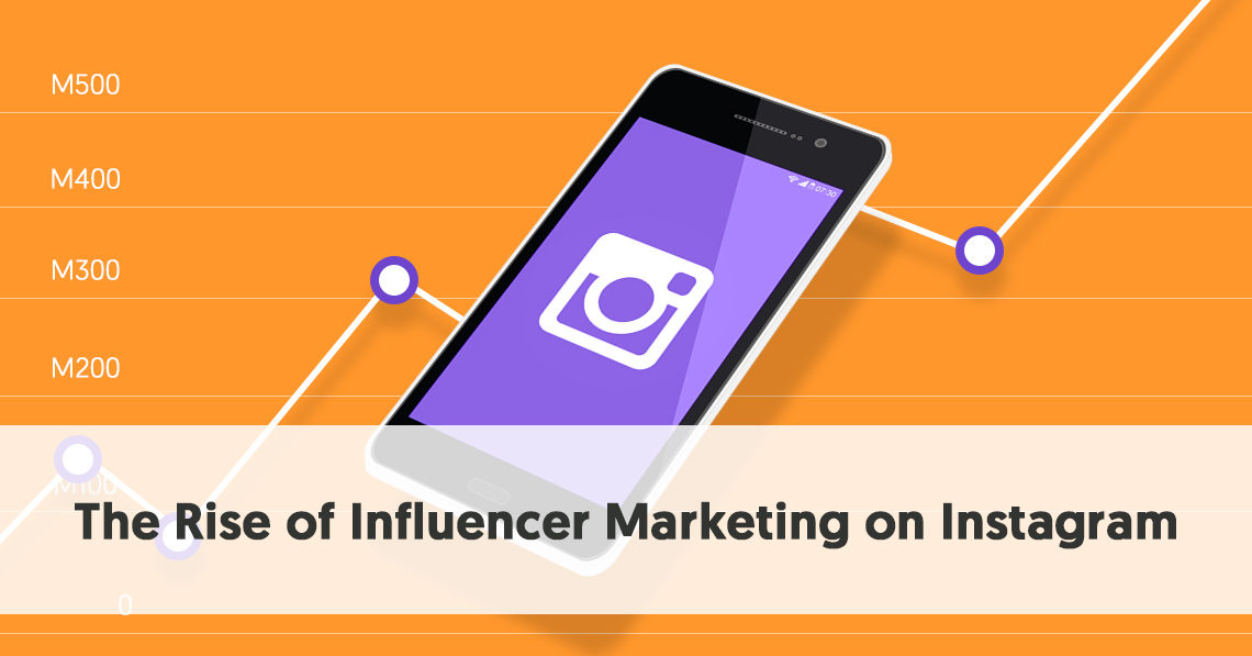 The Rise of Influencer Marketing on Instagram