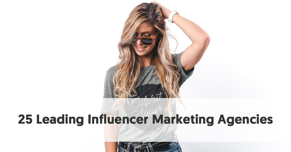 25 Leading Influencer Marketing Agencies