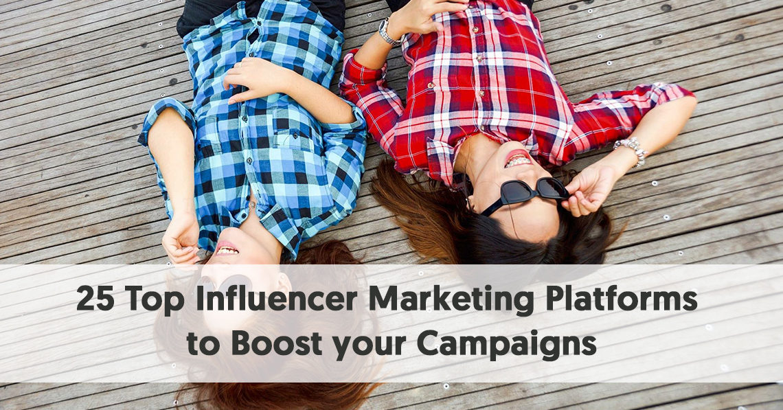 25 Top Influencer Marketing Platforms to Boost your Campaigns