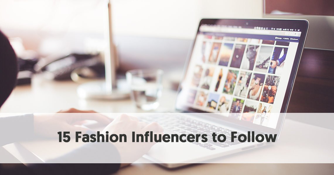 15 Fashion Influencers to Follow