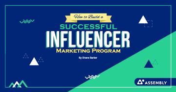 How to Build a Successful Influencer Marketing Program