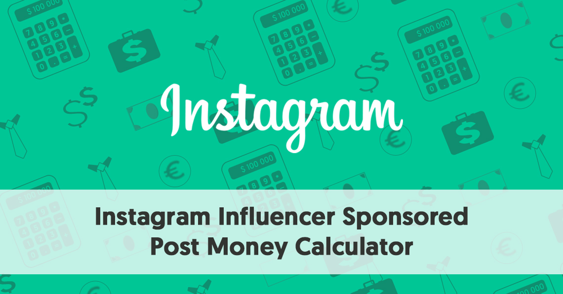 Instagram Influencer Sponsored Post Money Calculator