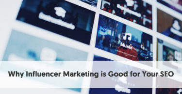 5 Reasons Why Influencer Marketing is Good for Your SEO