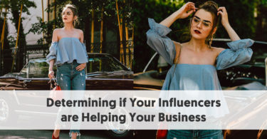How to Determine Whether Your Influencers are Helping Your Business
