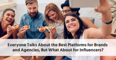 5 Things Influencers Should Look for when considering an Influencer Marketing Platform