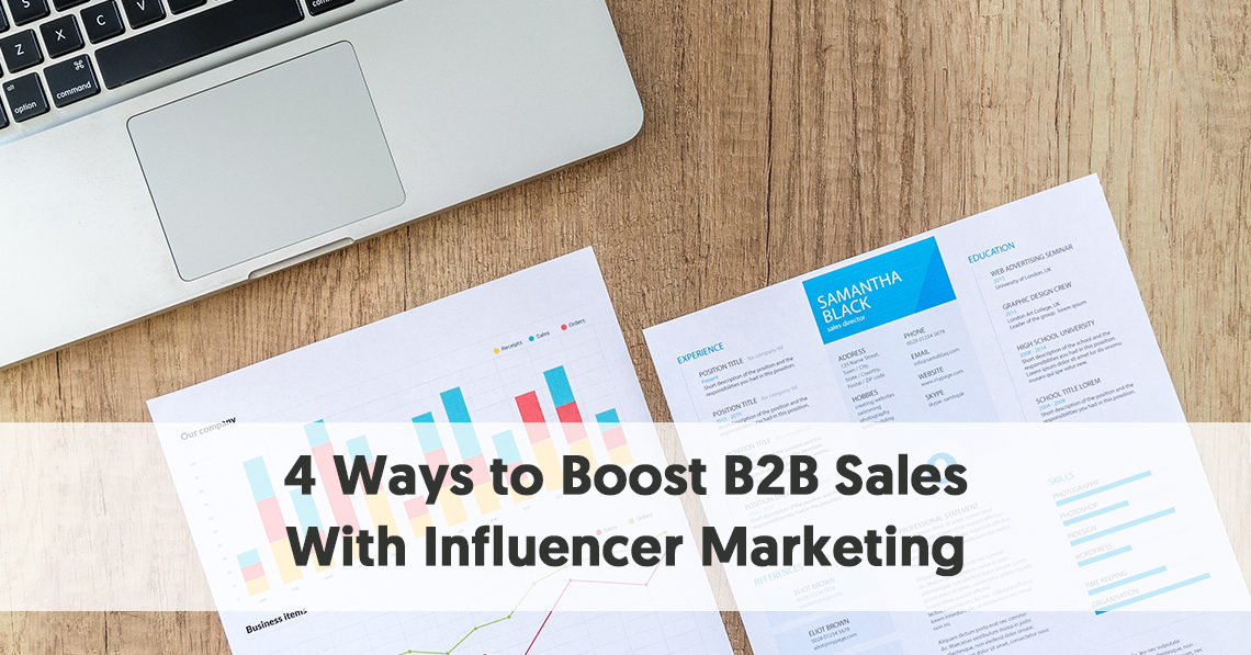 4 Ways to Boost B2B Sales With Influencer Marketing