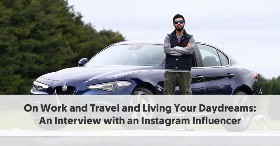 On Work and Travel and Living Your Daydreams: An Interview with an Instagram Influencer
