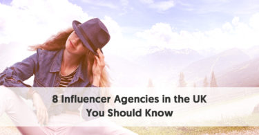 8 Influencer Marketing Agencies in the UK You Should Know