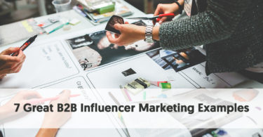 7 Great B2B Influencer Marketing Examples