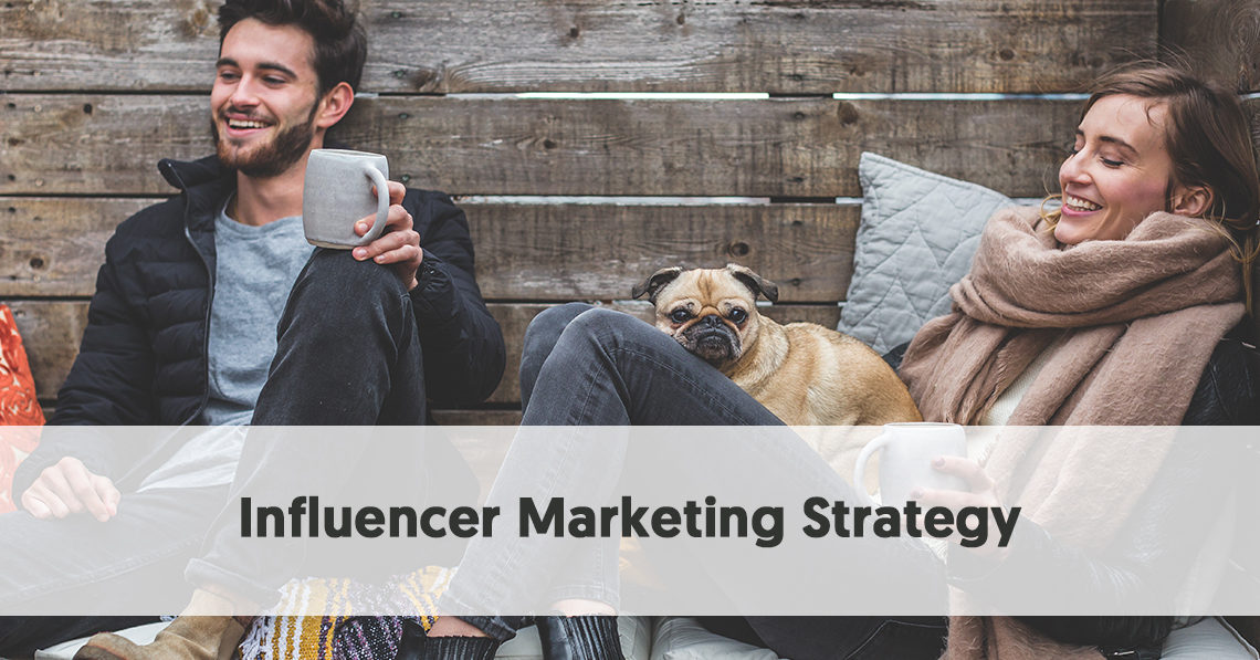 Influencer Marketing Strategy - 11 Factors to Consider when planning your Next Influencer Campaign