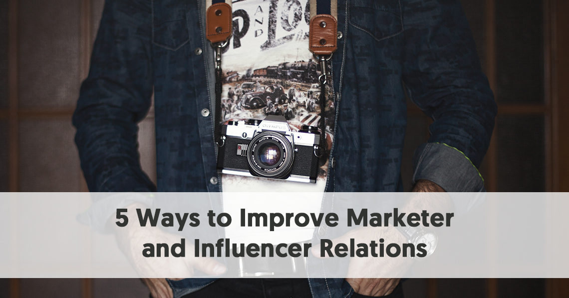 5 Ways to Improve Marketer and Influencer Relations