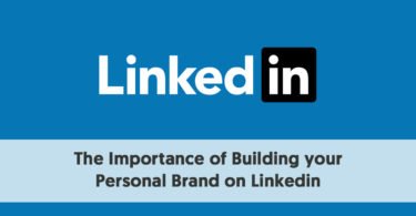 The Importance of Building your Personal Brand on LinkedIn