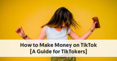 How to Make Money on TikTok [A Guide for TikTokers]