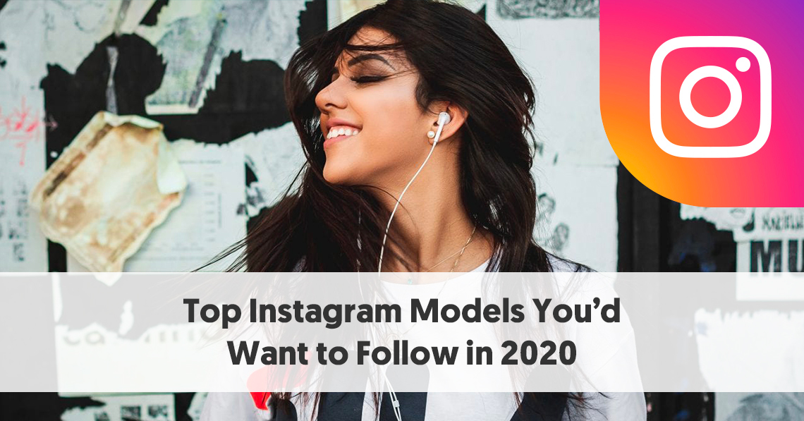 Top 30 Instagram Models You D Want To Follow In 2020