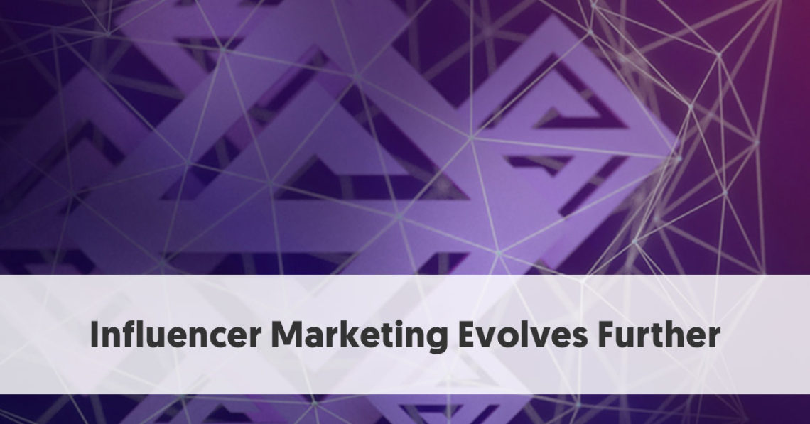 influencer marketing evolves further