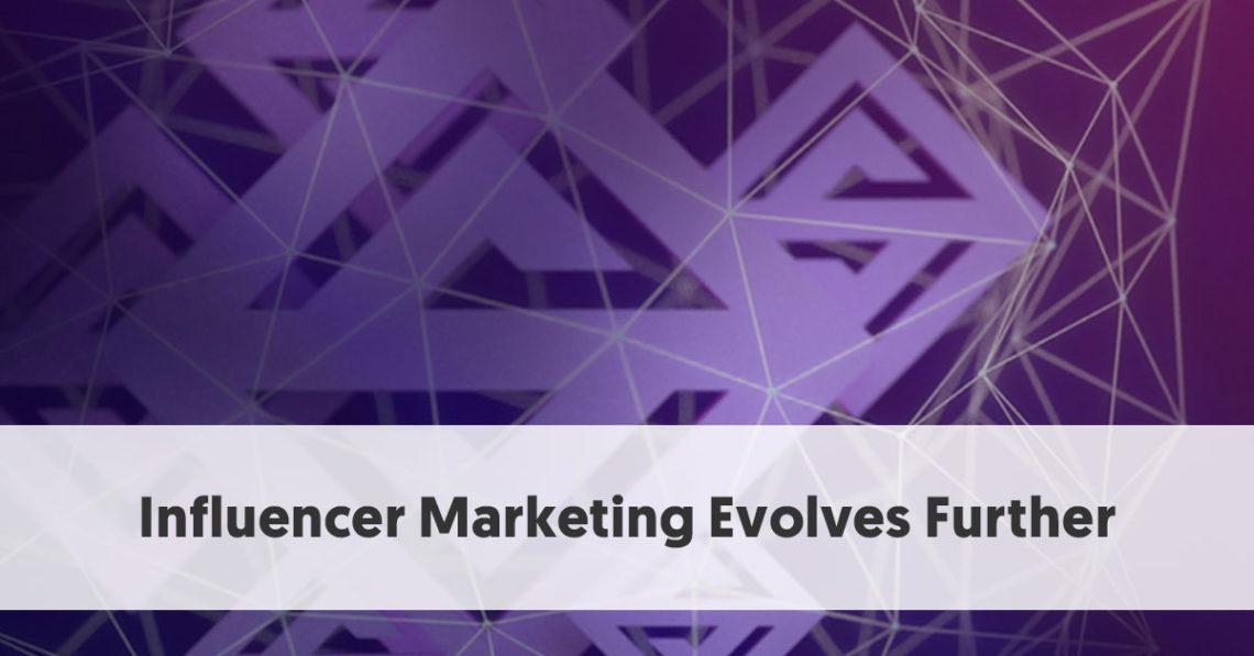 influencer marketing evolves further