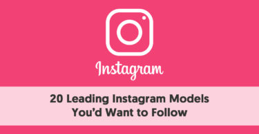 20 Leading Instagram Models You'd Want to Follow