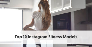 10 Instagram Fitness Models That Will Inspire You to Get Into Shape