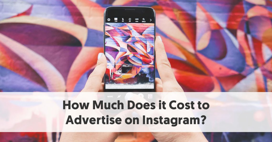 How Much Does it Cost to Advertise on Instagram?