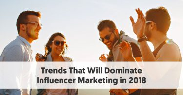 trends that will dominate influencer marketing in 2018