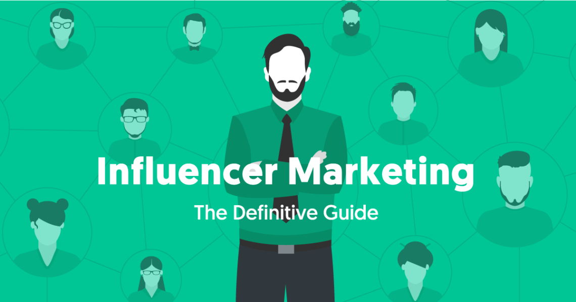 The Definitive Guide To Influencer Marketing An In Depth Resource
