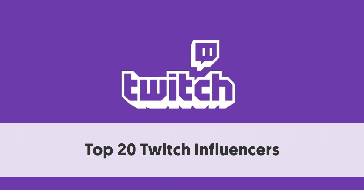 Top 20 Twitch Influencers | Top Twitch Streamers in 2019