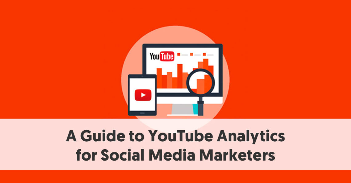 A Guide to YouTube Analytics for Social Media Marketers