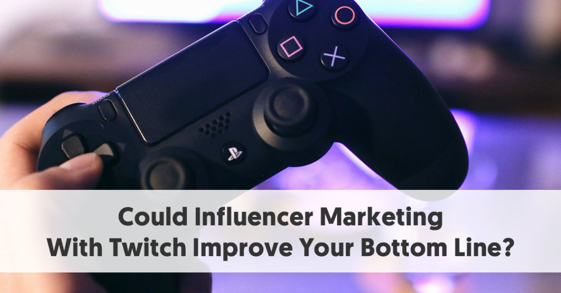 Influencer Marketing on Twitch - Can Twitch Improve Your