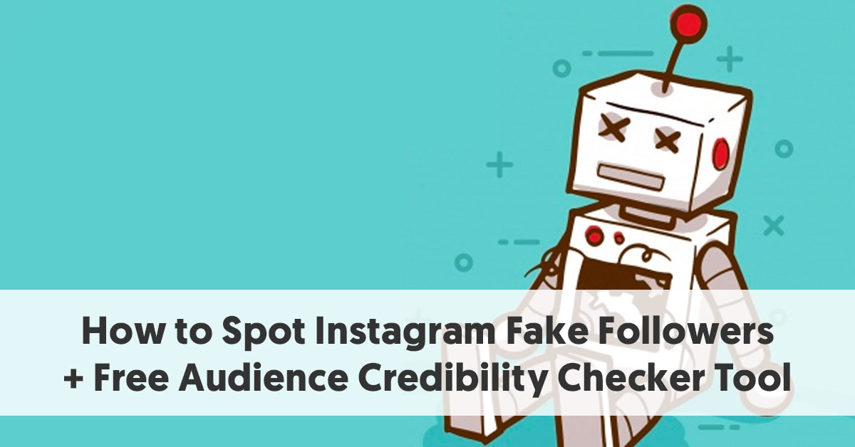 How to Spot Fake Instagram Followers [Free Instagram Audit Tool]