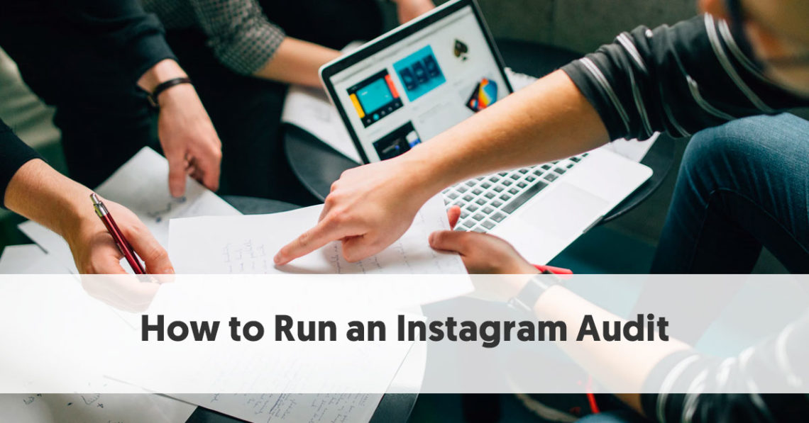 How to Run an Instagram Audit in 7 Easy Steps [Free