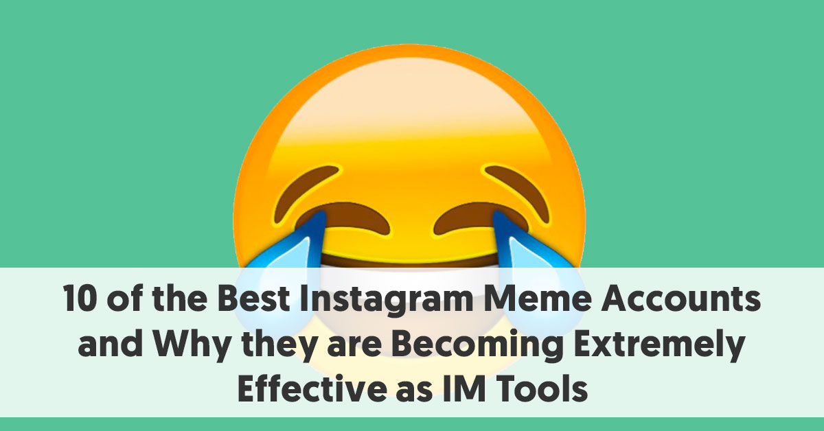 huge discount 87215 8bac0 10 of the Best Instagram Meme Accounts  Updated 2019