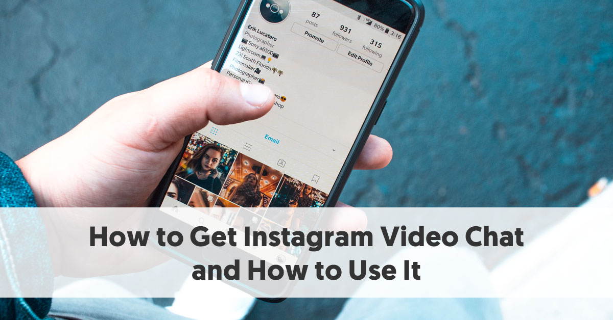 How to Get Instagram Video Chat and How to Use It