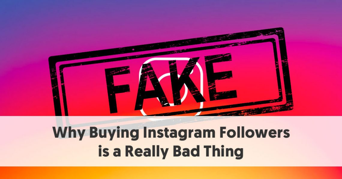 Why Buying Instagram Followers is a Really Bad Thing