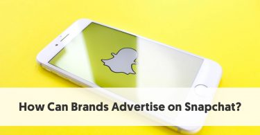 How Can Brands Advertise on Snapchat?