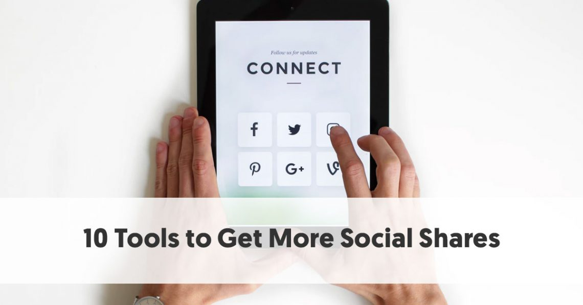 10 Tools to Get More Social Shares