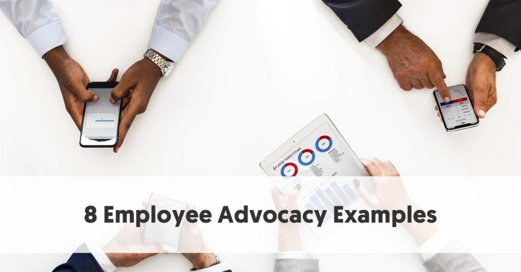 8 Employee Advocacy Examples