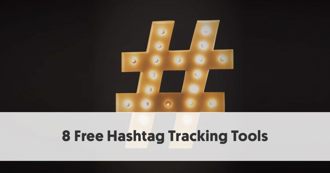 8 Free Hashtag Tracking Tools To Monitor Hashtag Performance Online
