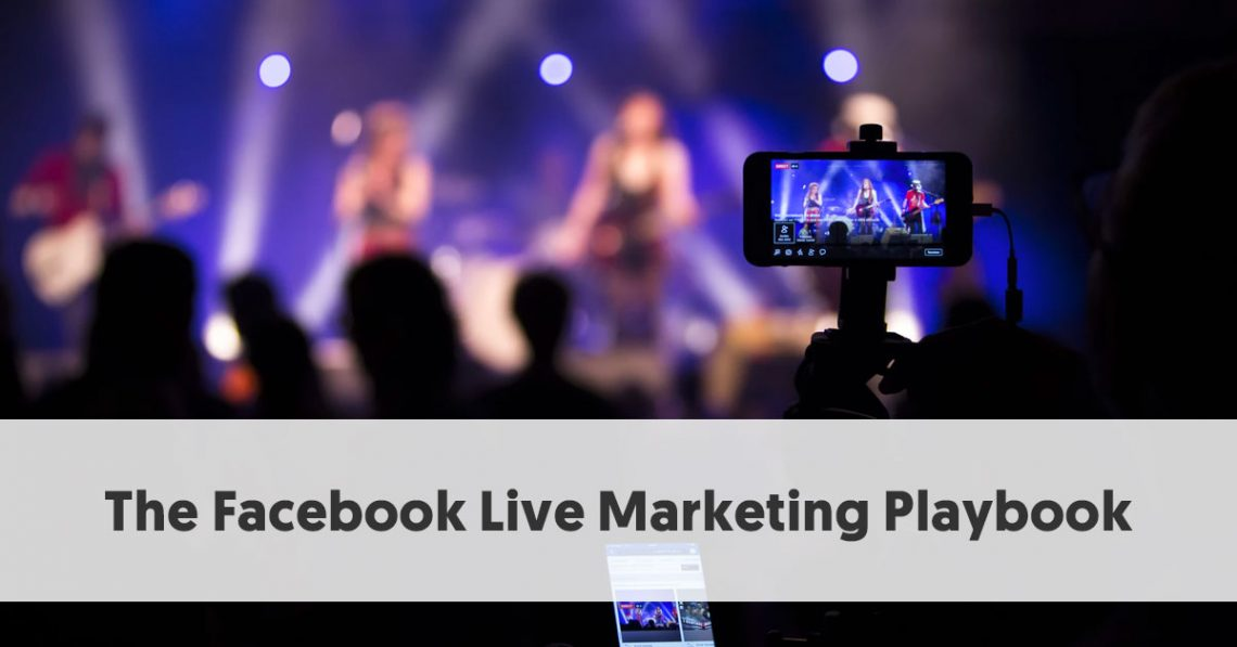The Facebook Live Marketing Playbook