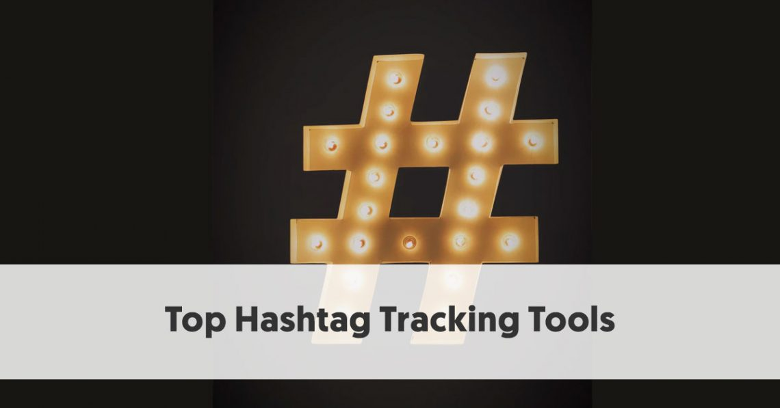 Free Hashtag Tracking Tools to Monitor Hashtag Performance