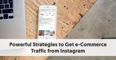 Powerful Strategies to Get e-Commerce Traffic from Instagram