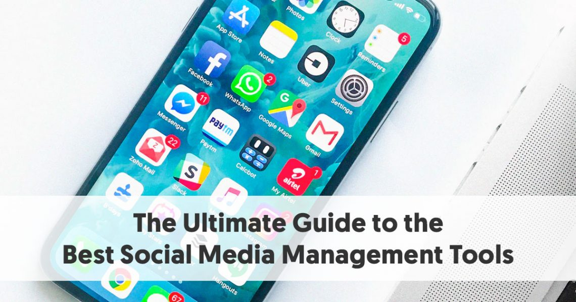 The Ultimate Guide to the Best Social Media Management Tools