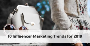 10 Influencer Marketing Trends for 2019