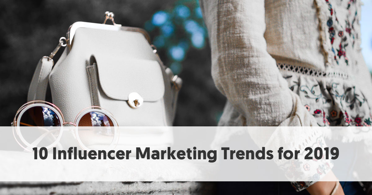 10 Leading Influencer Marketing Trends for 2019 [+ INFOGRAPHIC]