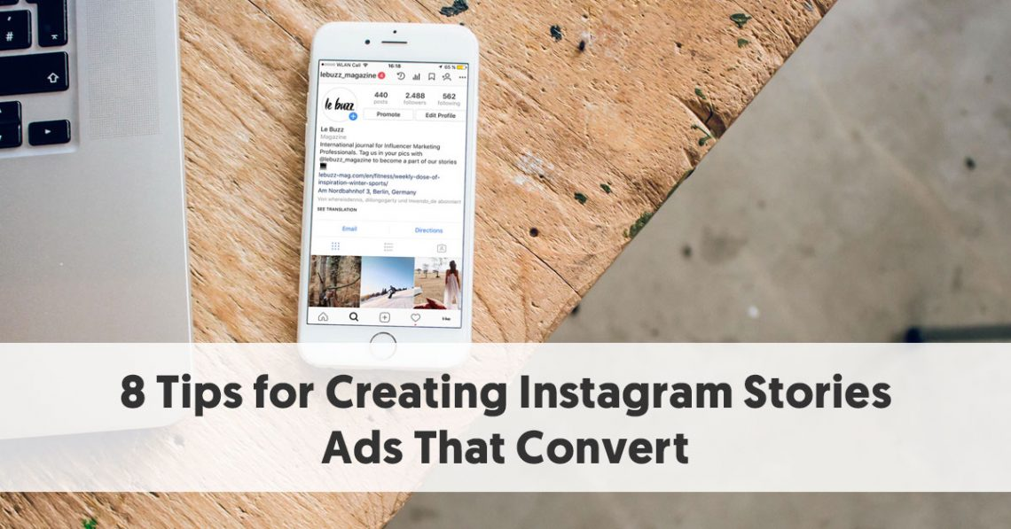 8 Tips For Creating Instagram Stories Ads That Convert