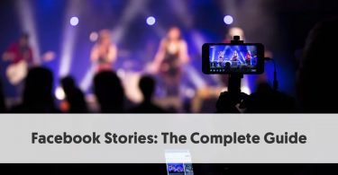Facebook Stories: The Complete Guide